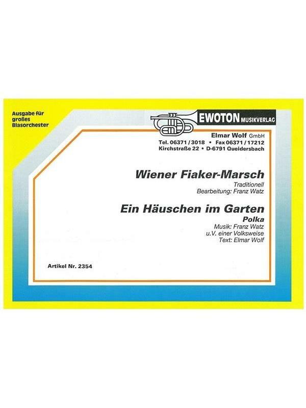 Wiener Fiakermarsch Ein Hauschen Im Garten Polka Trad F Wat